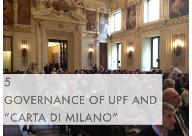 "5  GOVERNANCE OF UPF AND  ""CARTA DI MILANO"""