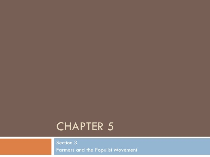 CHAPTER 5 Section 3 Farmers and the Populist Movement