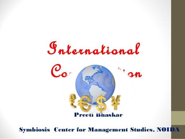 International Compensation Preeti Bhaskar Symbiosis Center for Management Studies, NOIDA