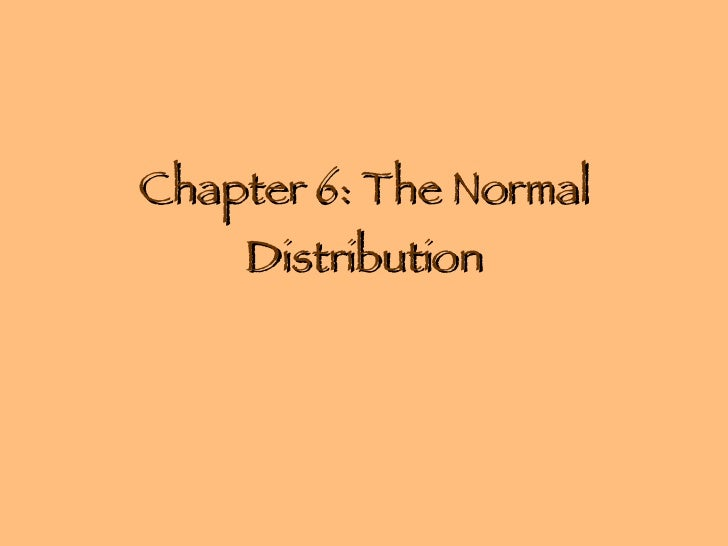 Chapter 6: The Normal Distribution