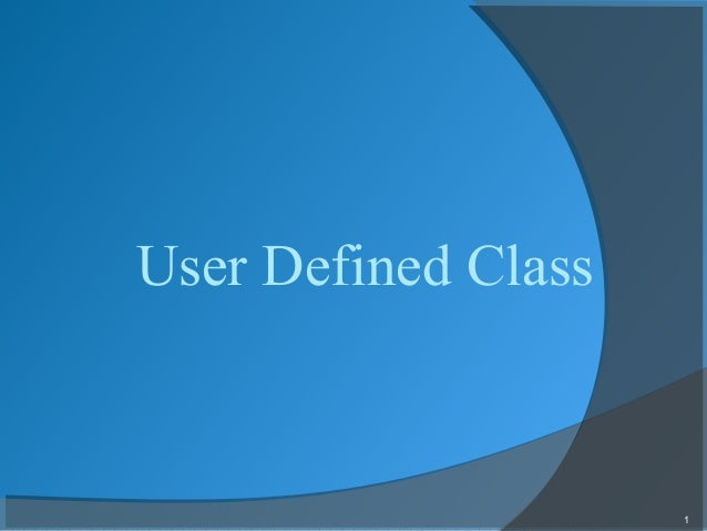 1 User Defined Class