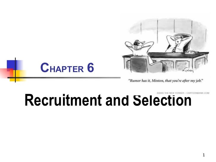 C HAPTER   6 Recruitment and Selection