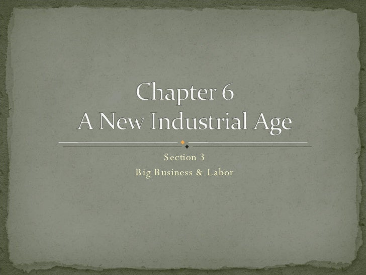 Section 3 Big Business & Labor