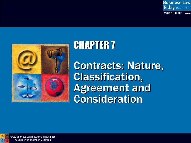 CHAPTER 7 Contracts: Nature, Classification, Agreement and Consideration