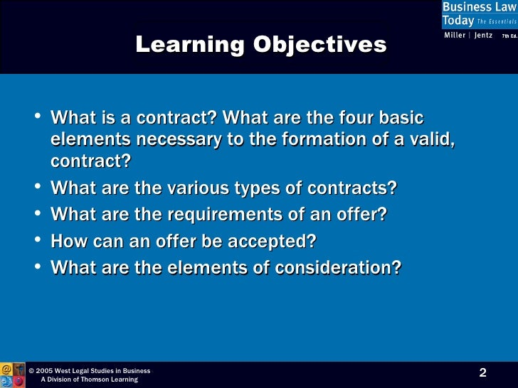 explain the importance of the essential elements required for the formation of a valid contract The analysis of the provisions of section 10 shows that a valid contract musthave the following essential elements: 1 proper offer and acceptance there must be at least two parties- one making the offer and the other accepting it.