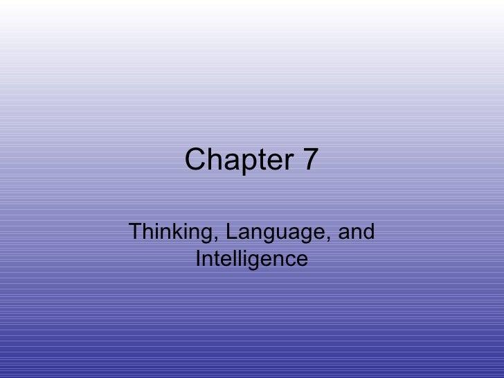 Chapter 7 Thinking, Language, and Intelligence