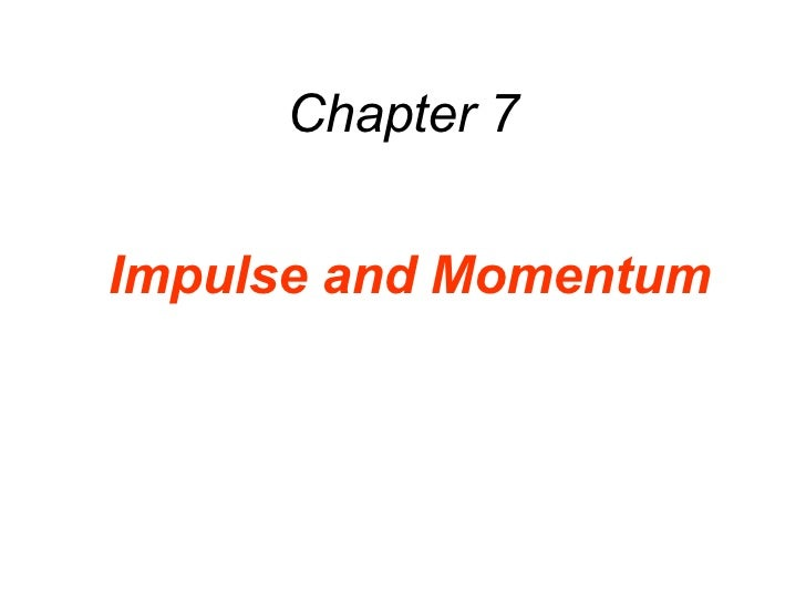 Chapter 7 Impulse and Momentum