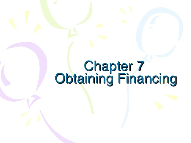 Chapter 7  Obtaining Financing