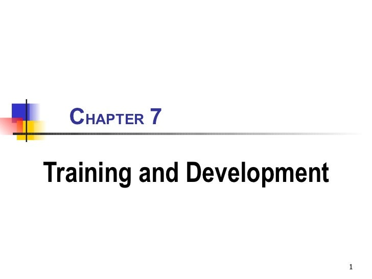 C HAPTER   7 Training and Development