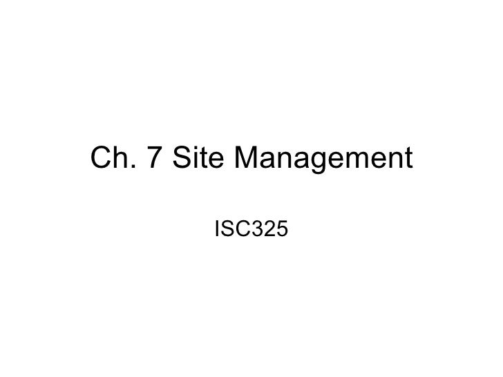 Ch. 7 Site Management ISC325