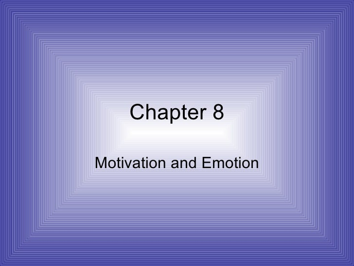 Chapter 8 Motivation and Emotion