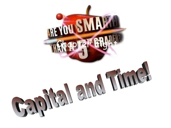 Chapter Eight Capital and Time!