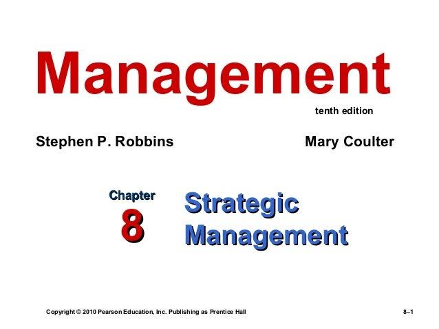 Copyright © 2010 Pearson Education, Inc. Publishing as Prentice Hall 8–1 StrategicStrategic ManagementManagement ChapterCh...