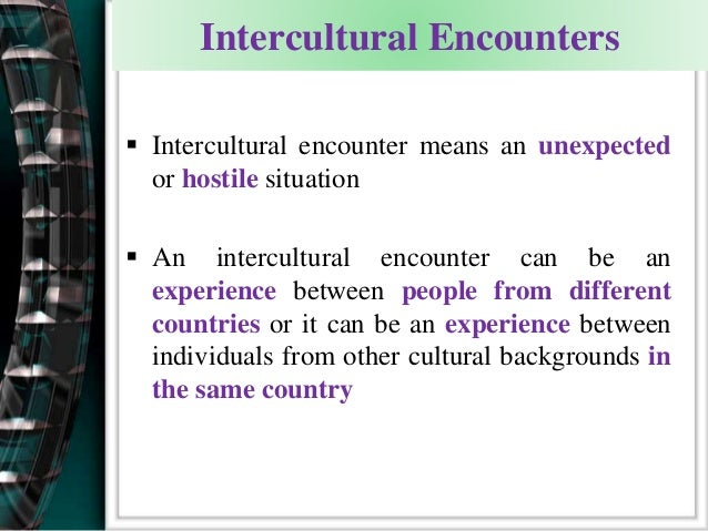 intercultural encounter Essays - largest database of quality sample essays and research papers on intercultural encounter.