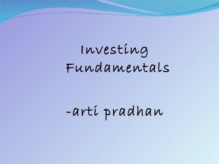 Investing Fundamentals -arti pradhan
