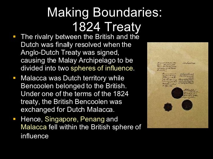"anglo dutch treaty The dutch consistently argued that the trading post was a provocation and violated the rights of the sultan of johor-riau they made the ""singapore question"" the lynchpin of subsequent anglo-dutch negotiations, and in december 1823, much to the surprise of the dutch, the british offered financial compensation for singapore."