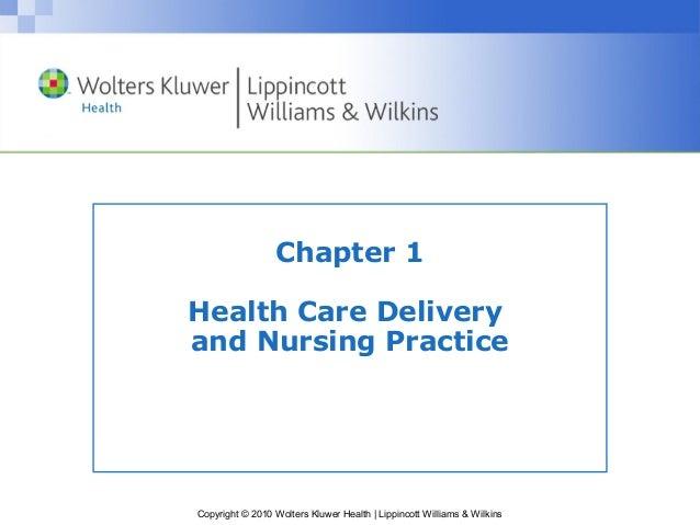 Chapter 1Health Care Deliveryand Nursing PracticeCopyright © 2010 Wolters Kluwer Health | Lippincott Williams & Wilkins