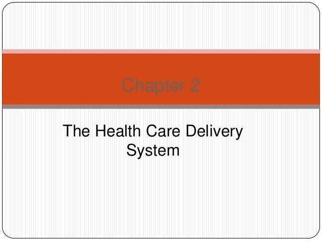 Chapter 2 The Health Care Delivery System