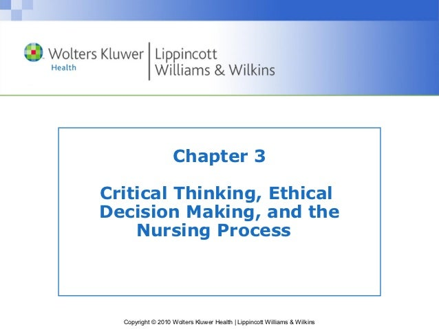 critical thinking ethical decision making and the nursing process
