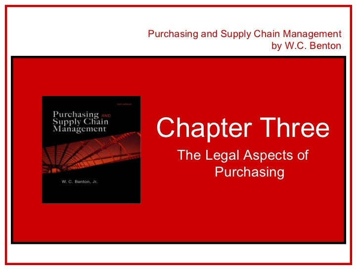 Purchasing and Supply Chain Management                         by W.C. Benton Chapter Three     The Legal Aspects of      ...
