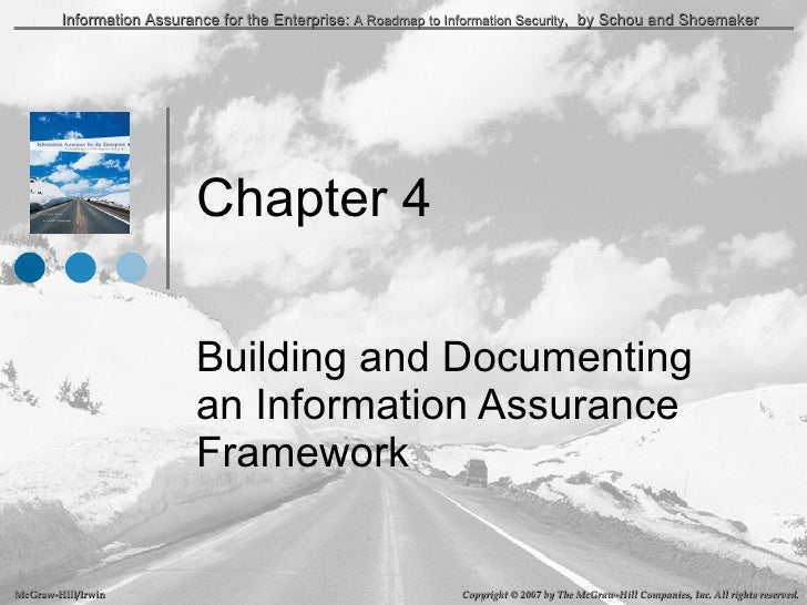 Chapter 4 Building and Documenting an Information Assurance Framework