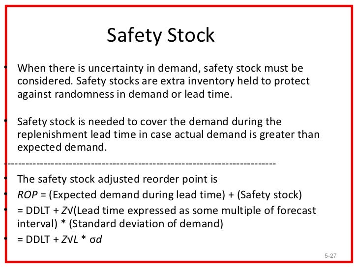 safety stock Safety stock is a term used to describe the additional quantities of stock held by a company to mitigate the risk of running out of stock this therefore acts as a .