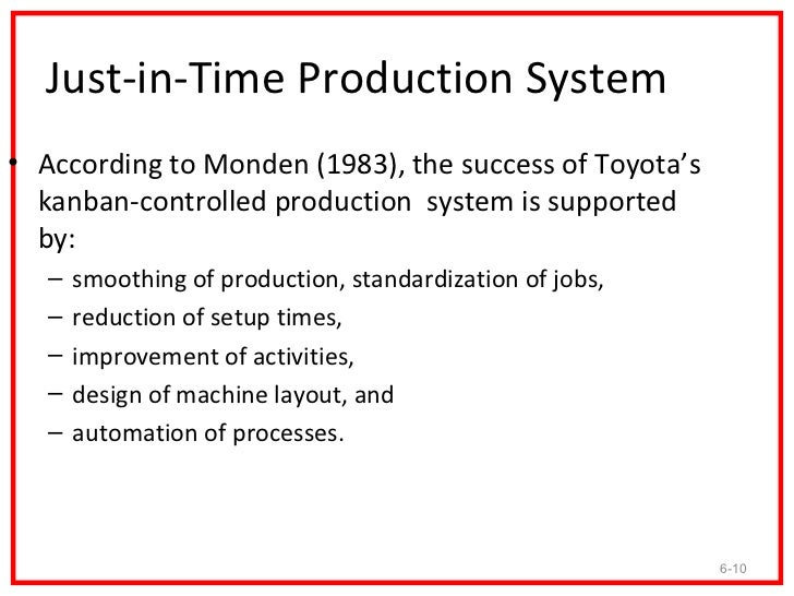 just in time production Abstract in the mid-1980s firms started adapting new inventory management  concepts such as just-in-time production (jit) the relevance of jit for the.