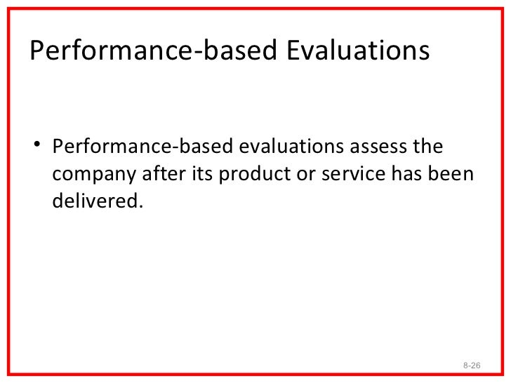 Criteria for Supplier Evaluation• There are two main categories of supplier evaluations:  process-based evaluations and pe...