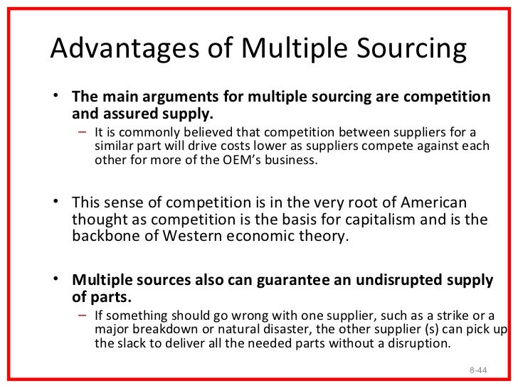 Advantages of Single Sourcing• The major arguments in favor of single sourcing are  that with the certainty of large volum...
