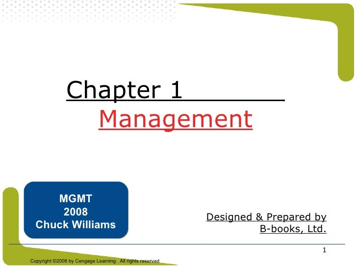 Chapter 1  Management Designed & Prepared by B-books, Ltd. MGMT 2008 Chuck Williams