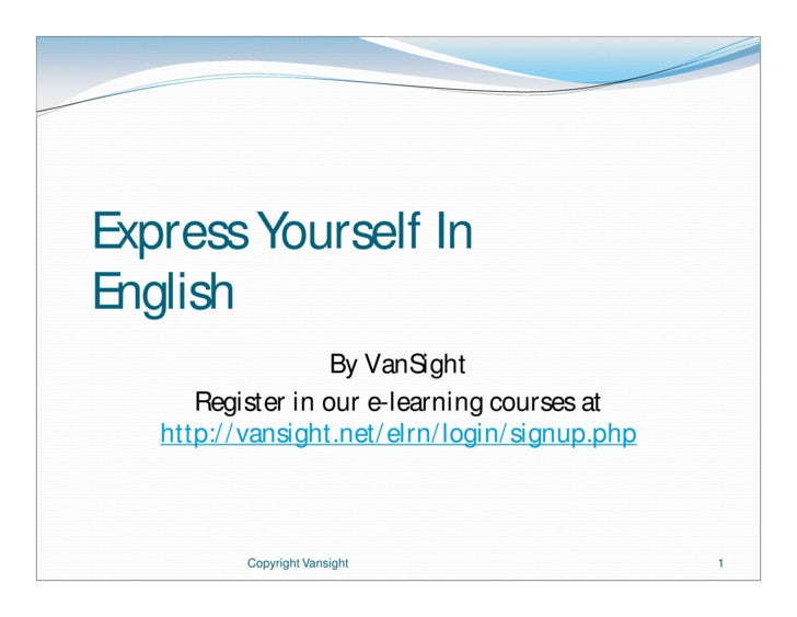 Express Yourself InEnglish<br />By VanSight<br />