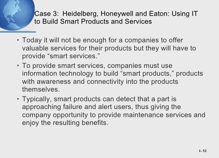 heidelberg honeywell and eaton using information technology to build smart products and services Heidelberg, honeywell, and eaton: 1 why should manufacturing companies build smart products and provide information technology and smart product or service.