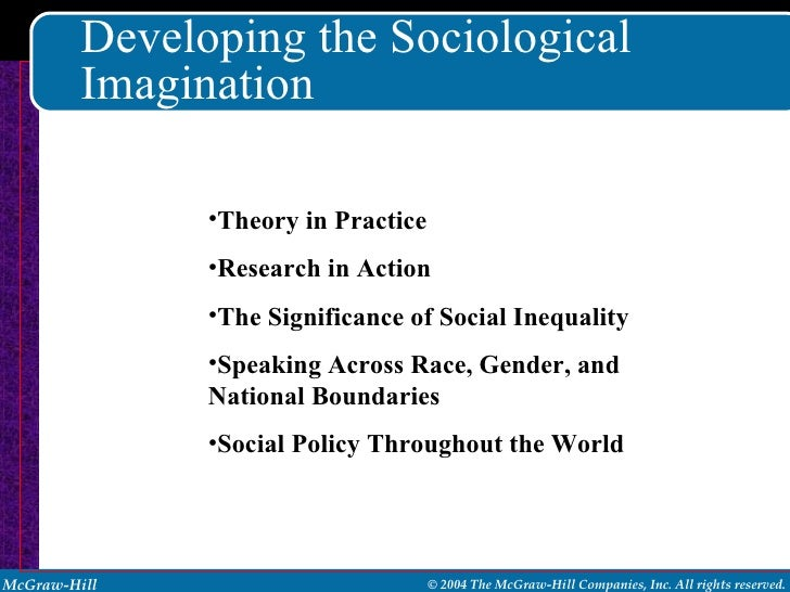 significance of the sociological imagination Sociological imagination form and significance within historically specific cultures and ways of the sociological imagination is a sociological.