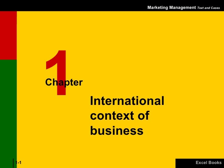 Marketing Management  Text and Cases Excel Books 1- International context of business 1 Chapter