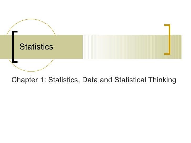 Statistics Chapter 1: Statistics, Data and Statistical Thinking