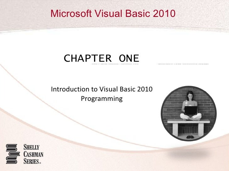 CHAPTER ONE Introduction to Visual Basic 2010 Programming
