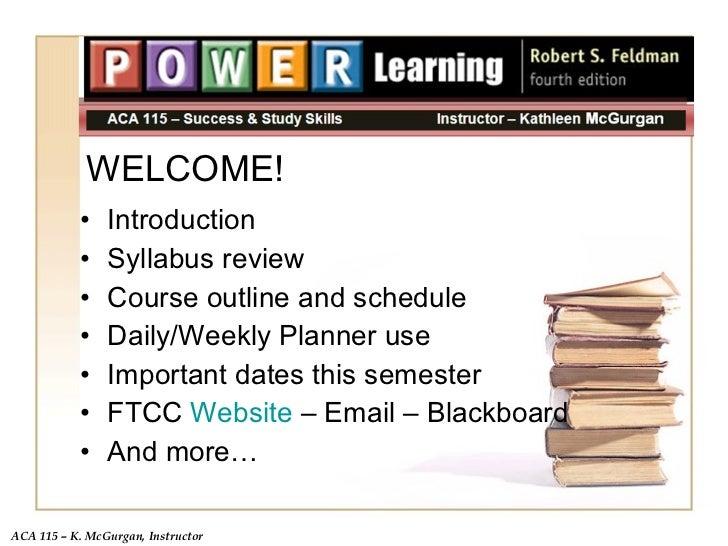 WELCOME! <ul><li>Introduction </li></ul><ul><li>Syllabus review </li></ul><ul><li>Course outline and schedule </li></ul><u...