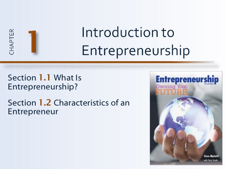 Section  1.1  What Is Entrepreneurship? Section  1.2  Characteristics of an Entrepreneur