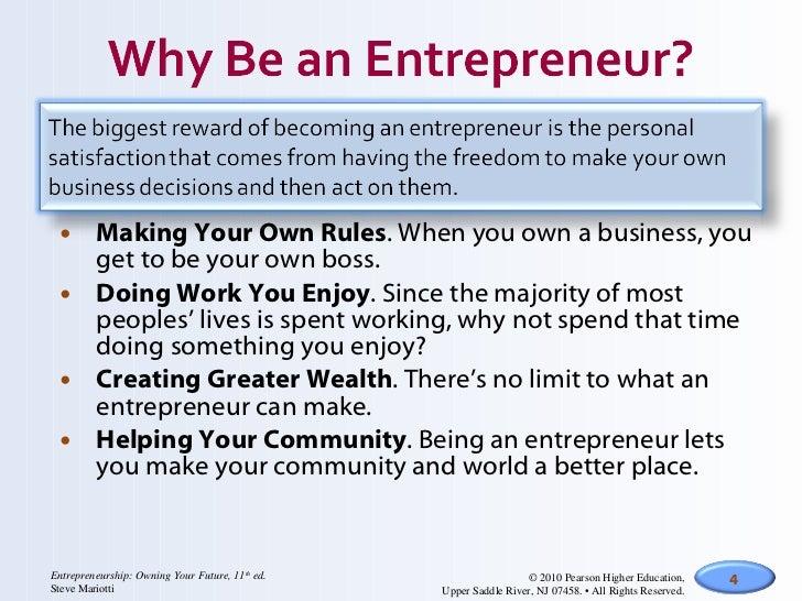 <ul><li>Making Your Own Rules . When you own a business, you get to be your own boss.  </li></ul><ul><li>Doing Work You En...