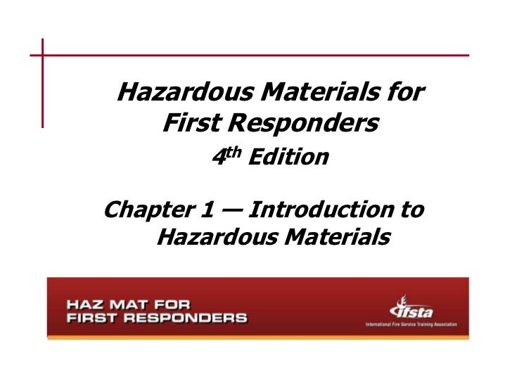 Hazardous Materials for    First Responders         4th EditionChapter 1 — Introduction to    Hazardous Materials