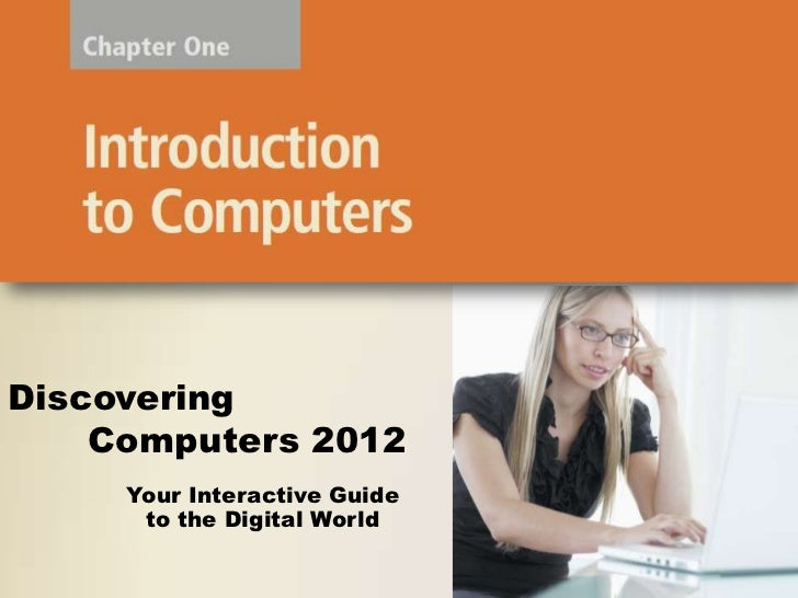 Discovering computers chapter 01 discovering computers 2012 your interactive guide to the digital fandeluxe Image collections