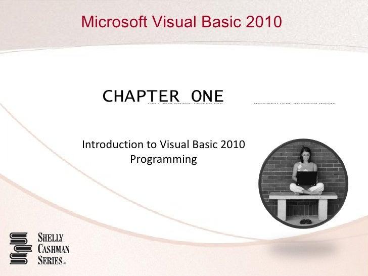 Microsoft Visual Basic 2010    CHAPTER ONEIntroduction to Visual Basic 2010          Programming