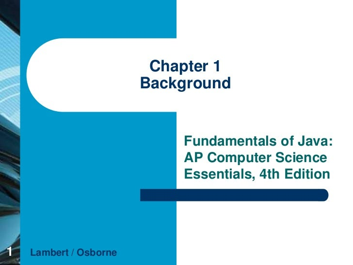 Chapter 1                        Background                            Fundamentals of Java:                            AP...