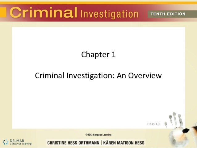 Chapter 1Criminal Investigation: An Overview                              Hess 1-1