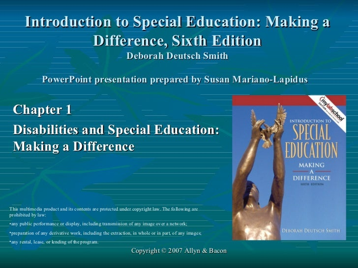 Introduction to Special Education: Making a Difference, Sixth Edition Deborah Deutsch Smith PowerPoint presentation prepar...
