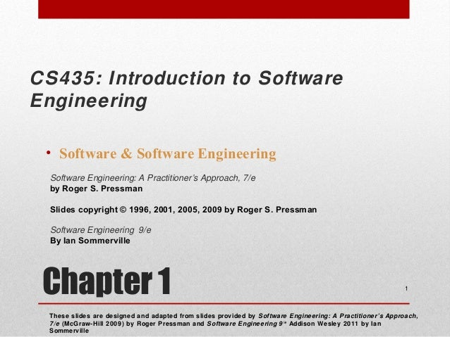 CS435: Introduction to Software Engineering • Software & Software Engineering Software Engineering: A Practitioner's Appro...
