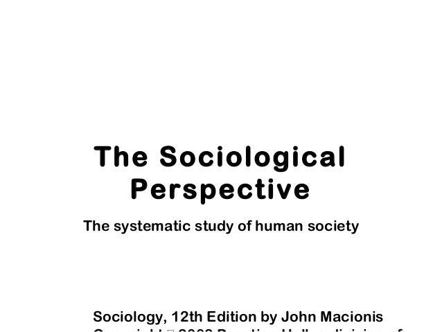 Sociology, 12 th edition by john macionis copyright.