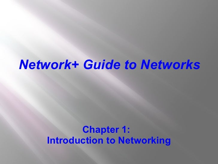 Chapter 1:  Introduction to Networking Network+ Guide to Networks