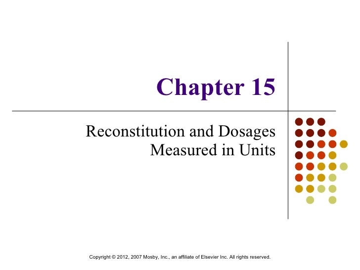 Chapter 15 Reconstitution and Dosages Measured in Units