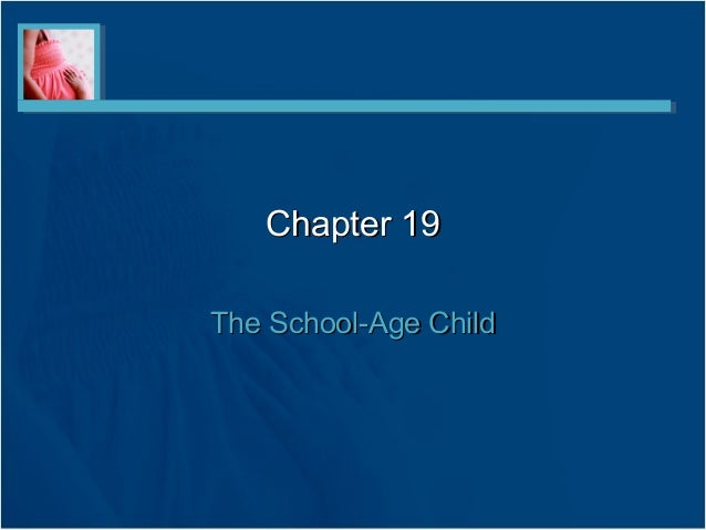 Chapter 19The School-Age Child